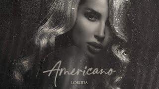LOBODA - Americano (Премьера сингла, 2021)