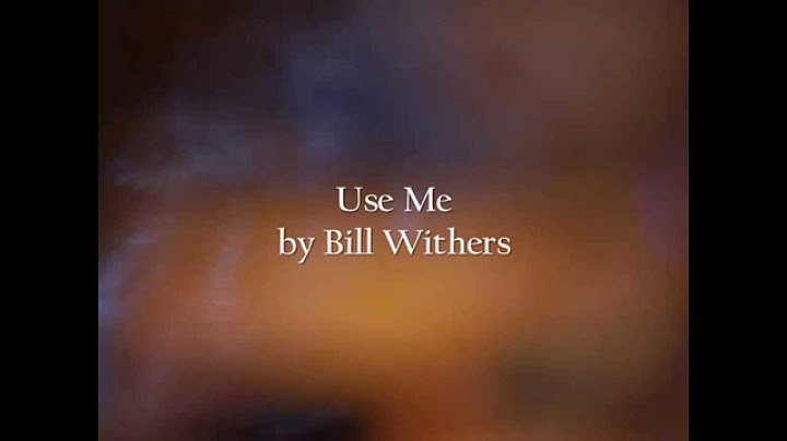 use me bill withers lyrics