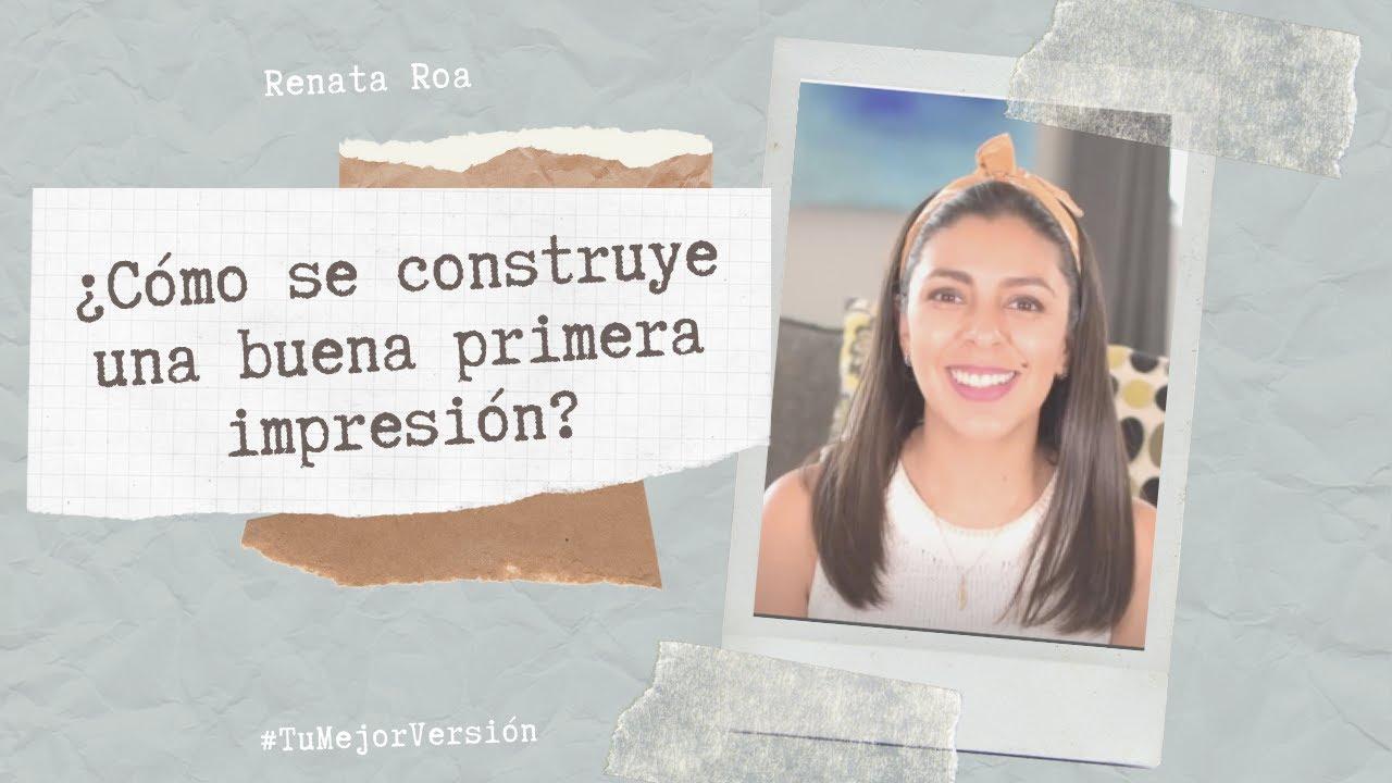¿Cómo crear una buena primera impresión? - Marca Personal - Renata Roa