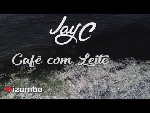 Jay C - Café com Leite | Official Video