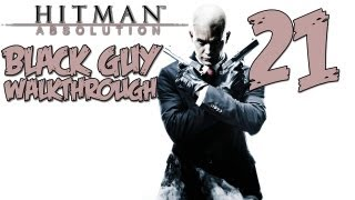 Hitman Absolution Gameplay Walkthrough Part 21 - (PS3/X360/PC) [HD]