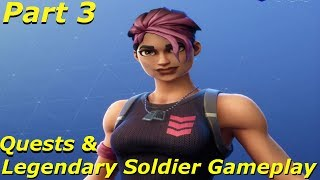 Fortnite Gameplay - Legendary Soldier Gameplay & Quests! Live Stream Part 3