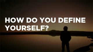 How Do You Define Yourself? thumbnail