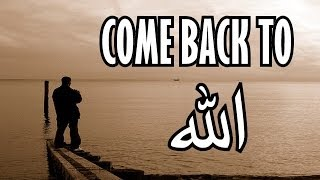 Come Back To Allah - Shaykh Hamza Yusuf || Emotional