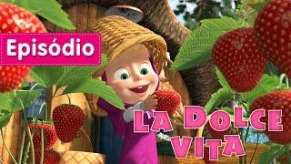 Masha E O Urso 🍓 La Dolce Vita!🍓  Episódio 33 Desenho Animado Novo 2017!