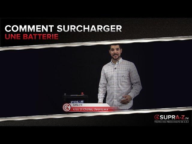 Comment surcharger une batterie