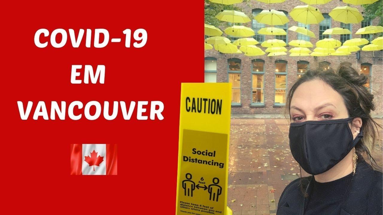 COMO ESTÁ SENDO A COVID-19 NO CANADÁ (Vancouver)