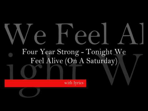 Four Year Strong - Tonight We Feel Alive (On A Saturday) Lyrics