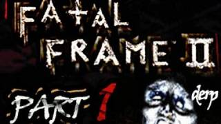 Fatal Frame 2 Playthrough Part 1 - SCARY GAME IS SCARY ;_;