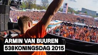 Armin van Buuren (Full live-set) | 538Koningsdag 2015