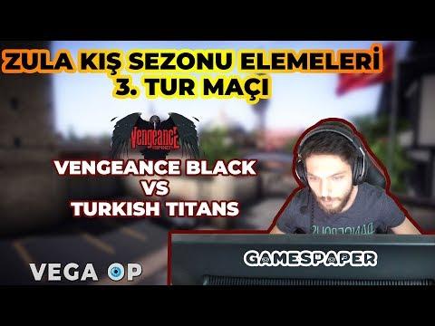 ZULA Turnuva Maçı 3.Tur - Vengeance Black vs Turkish Titans - Kış Sezonu Elemeleri 3. Tur