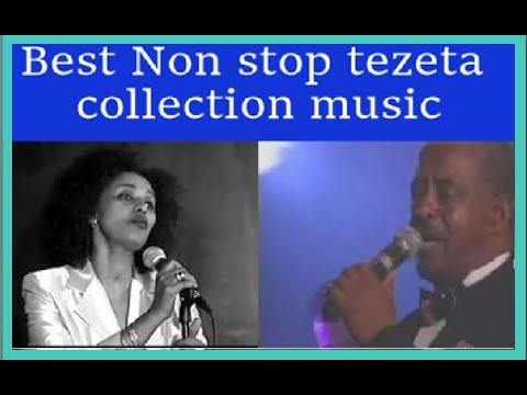 Best  Non stopEthiopia music tezeta collection presented by habesha tube