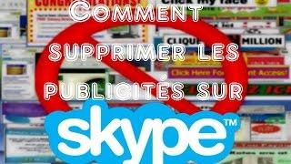 [TUTO] Comment supprimer la publicité sur Skype ?
