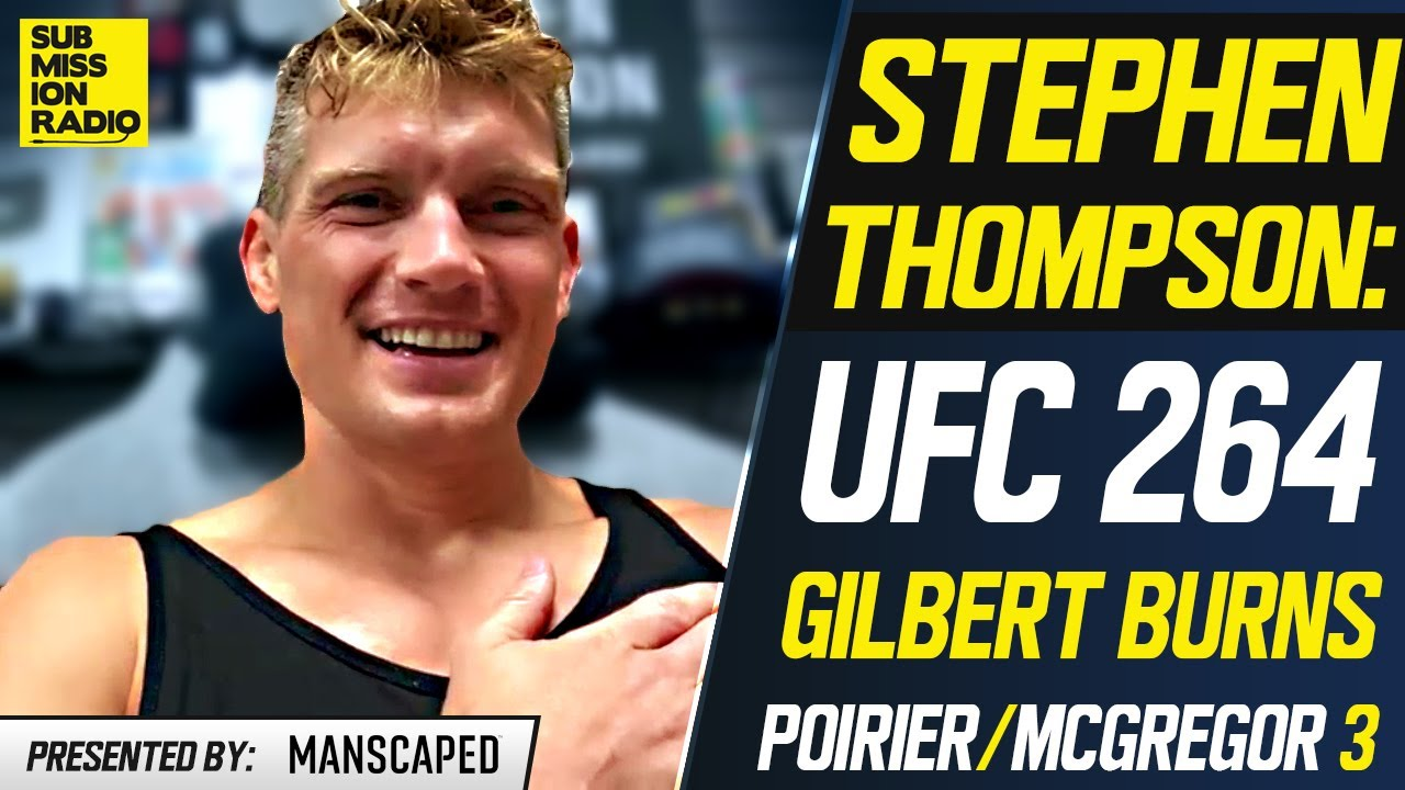 """Download Stephen Thompson Tells Nate Diaz to """"Go Back to 155""""; Says Gilbert Burns Will """"Shoot For The Legs"""""""