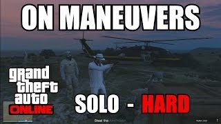 GTA Online - On Maneuvers - SOLO - HARD - Good Farming Mission Before Rooftop Rumble - patch 1.13