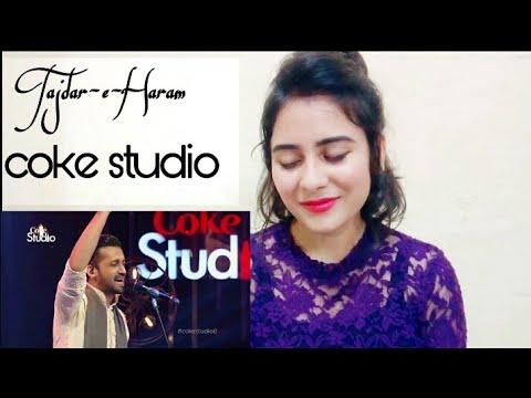 Indian girl react to Atif Aslam, Tajdar-e-Haram, Coke Studio Season 8, Episode 1. | By Illumi Girl