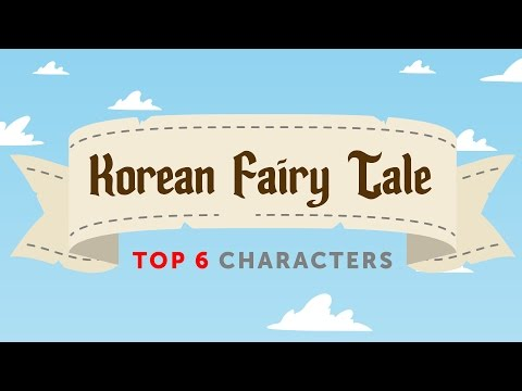 The Top 6 Fairy Tale Characters in Korean