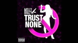 Molly Brazy - Trust None