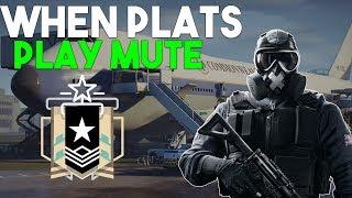 When Plats Play Mute! - Rainbow Six: Siege