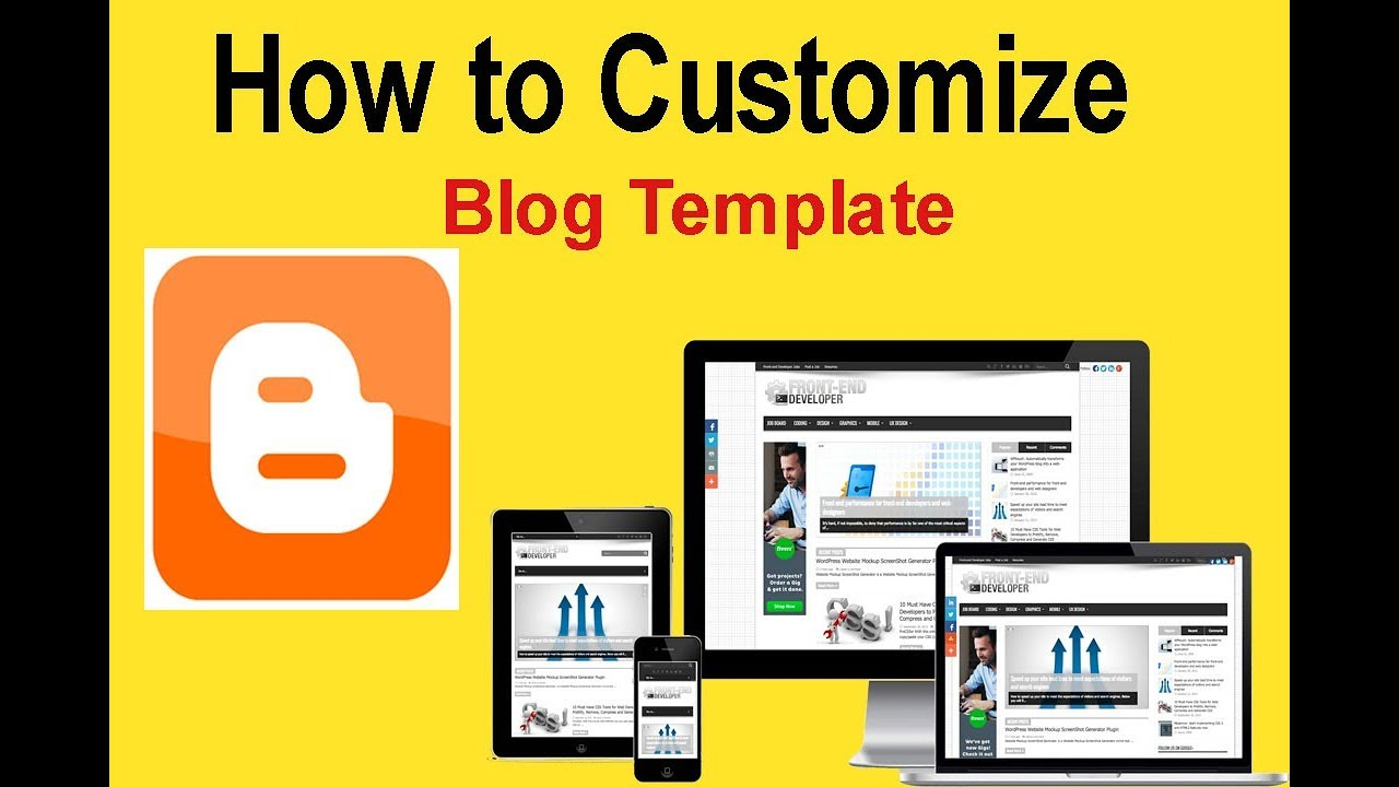 how to customize and change your blogger theme and template and ...