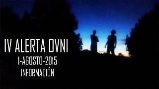 IV ALERTA OVNI 1 AGOSTO 2015 - INFORMACIÓN | VMGranmisterio
