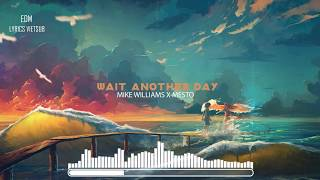 [Lyrics+Vietsub] Wait Another Day - Mike Williams x Mesto dinle ve mp3 indir