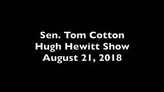 August 21, 2018: Sen. Cotton Joins the Hugh Hewitt Show