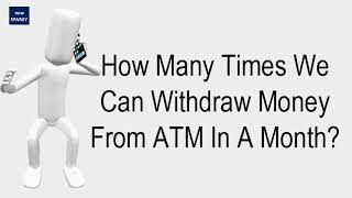 How Many Times We Can Withdraw Money From ATM In A Month?