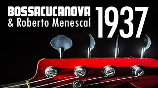 Bossacucanova e Roberto Menescal - 1937 (Videoclipe Oficial)
