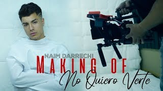 Making of - NO QUIERO VERTE | Naim Darrechi