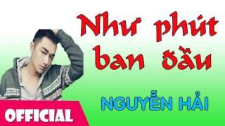 Nhạc Trẻ Hay Nhất - Như Phút Ban Đầu [Official Audio]