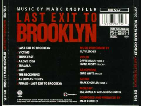 Last Exit to Brooklyn is listed (or ranked) 3 on the list Films Scored By Mark Knopfler