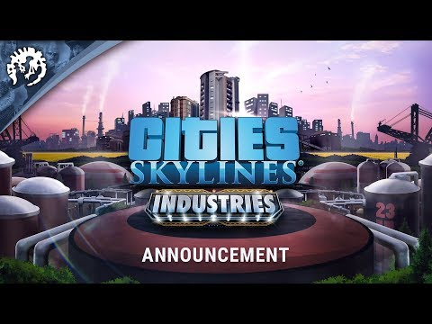 Cities: Skylines - Industries | Announcement Trailer | PRE-ORDER TODAY!