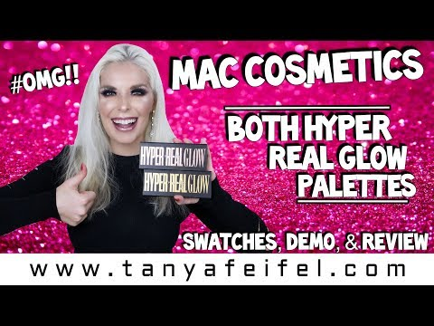 Mac Cosmetics BOTH Hyper Real Glow Palettes #OMG!! Swatches, Demo, & Review | Tanya Feifel