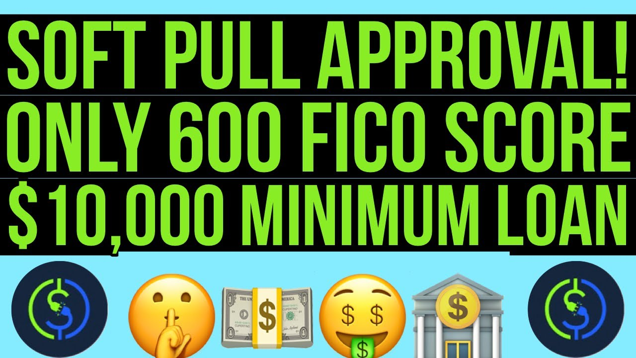 Download Only 600 FICO! Soft Pull Approval (Yes! That's right!) No Hard Credit Check Loan $10k to $1 Million!