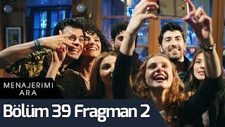 Menajerimi Ara 39. Bölüm 2. Fragman