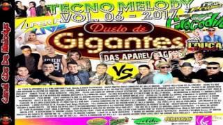 ✔ CD DUELO DE GIGANTES SUPER POP VS CROCODILO MELODY 2017 VOL 06 DJ DANIEL CARDOSO JUNHO