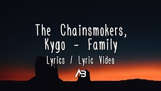 Download The Chainsmokers, Kygo - Family (Lyrics / Lyric Video)