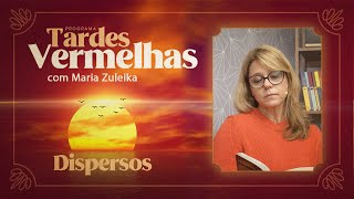 Dispersos | Maria Zuleika | Tardes Vermelhas | IPP TV