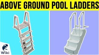 10 Best Above Ground Pool Ladders 2019