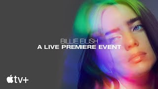 "Billie Eilish: ""The World's A Little Blurry"" Live Premiere Event 