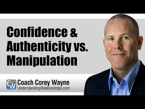 Confidence & Authenticity Vs. Manipulation