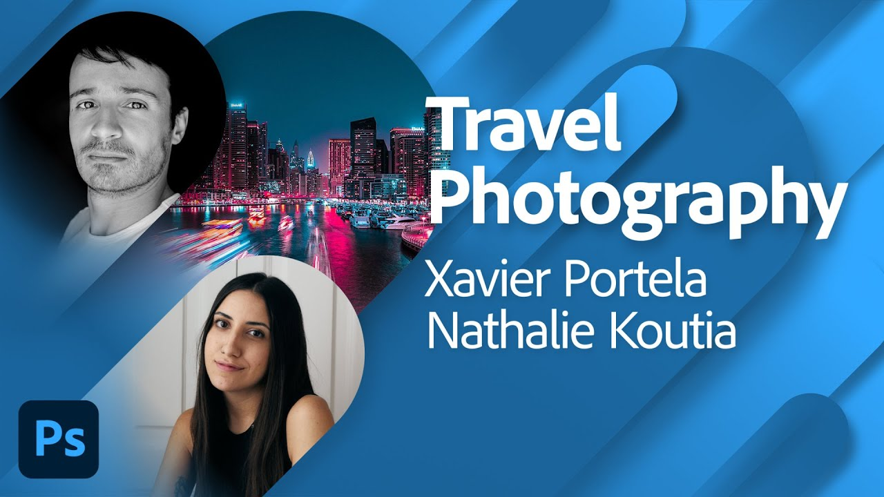 Travel Photography & Identity with Xavier Portela and Nathalie Koutia | Adobe Live
