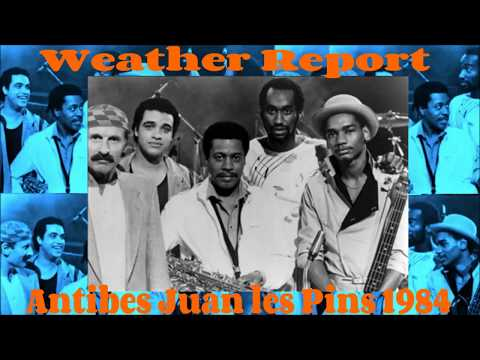Weather Report   Antibes Juan les Pins  1984