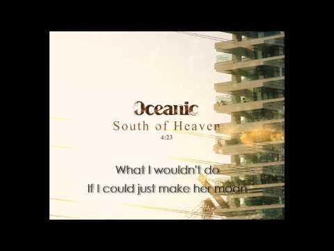 Oceanic - South of Heaven (w/ lyrics)