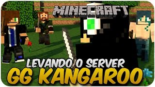 GG KANGAROO - Levando o server!