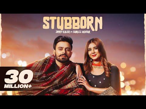 stubborn-|-jimmy-kaler-|-gurlez-akhtar-|-desi-crew-|-new-punjabi-songs-2021-|-latest-punjabi-songs