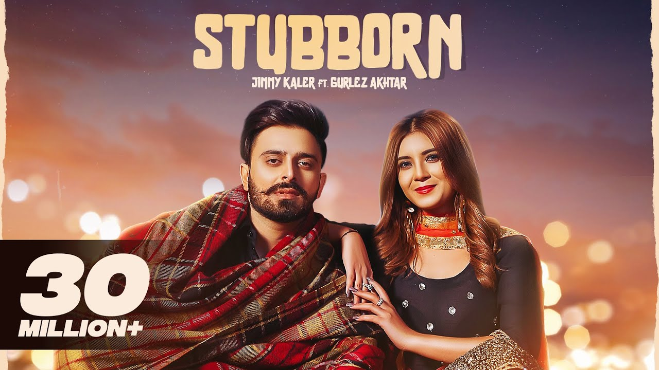 Download STUBBORN | Jimmy Kaler | Gurlez Akhtar | Desi Crew | New Punjabi Songs 2021 | Latest Punjabi Songs