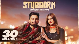 STUBBORN | Jimmy Kaler | Gurlez Akhtar | Desi Crew | New Punjabi Songs 2021 | Latest Punjabi Songs