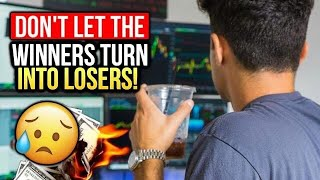 DON'T LET YOUR WINNING TRADES TURN TO LOSERS